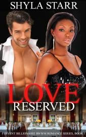 Love Reserved: Fervent Billionaire BWWM Romance Series, Book 1