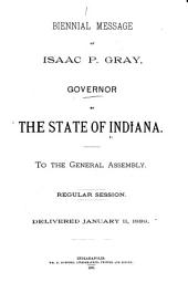 Biennial Message of ... [the] Governor to ... [the] General Assembly, Indiana