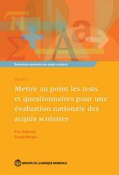 Évaluations nationales des acquis scolaires, Volume 2: Mettre au point les tests et questionnaires pour une évaluation nationale des acquis scolaires