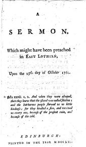 A sermon, which might have been preached in East Lothian, upon the 25th day of October 1761. [By Sir David Dalrymple.]