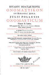 Julii Pollucis Onomasticum Graece & Latine