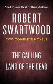 Robert Swartwood: Two Complete Novels (The Calling & The Dishonored Dead)