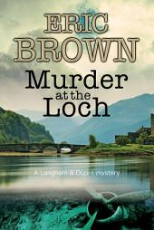 Murder at the Loch: A traditional murder mystery set in 1950s Scotland