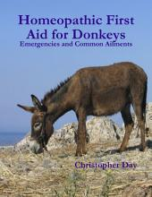 Homeopathic First Aid for Donkeys: Emergencies and Common Ailments