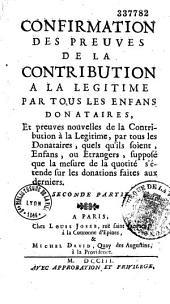 Confirmation des preuves de la contribution à la légitime par tous les enfans donataires... [Par C. Berger]