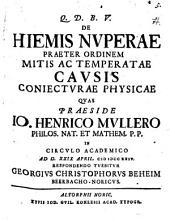 De hiemis nuperae praeter ordinem mitis ac temperatae causis coniecturae physicae