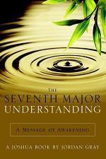 The Seventh Major Understanding - A Message of Awakening