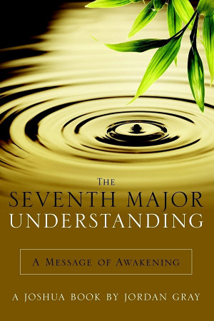 The Seventh Major Understanding   A Message of Awakening