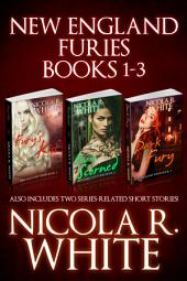 New England Furies Box Set #1-3: Plus Two Additional Short Stories!