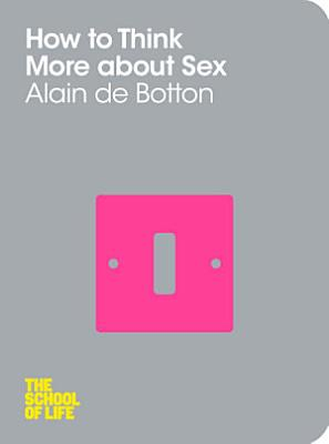 How To Think More About Sex PDF
