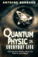 Quantum Physic In Everyday Life PDF
