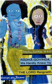 Radha-Govinda We Hardly Knew Ya & The Lord Reigneth