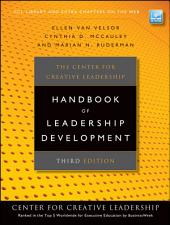 The Center for Creative Leadership Handbook of Leadership Development: Edition 3