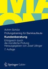 Kundenberatung: Erfolgreich durch die mündliche Prüfung Herausgegeben von Josef Ullinger, Ausgabe 7