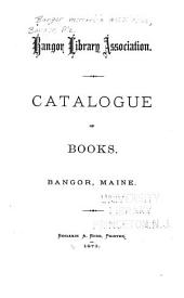 Catalogue of the Library of the Bangor Mechanic Association