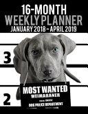 2018-2019 Weekly Planner - Most Wanted Weimaraner