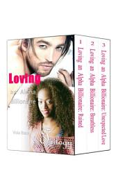 Boxed Set: Loving an Alpha Billionaire Trilogy (BWWM Interracial Romance Short Stories)