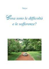 Cosa sono le difficoltà e le sofferenze?