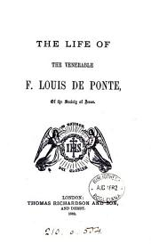 The Life of the Venerable F. Louis de Ponte ; of the Society of Jesus