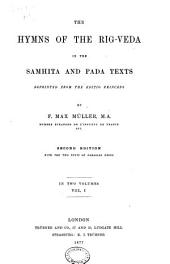 The hymns of the Rig-Veda in the Samhita and Pada texts: Volume 1