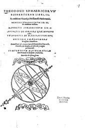Theodosii Sphaericorum Elementorum Libri III
