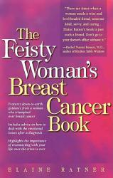 The Feisty Woman S Breast Cancer Book Book PDF