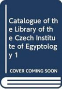 Download Catalogue of the Library of the Czech Institute of Egyptology Book