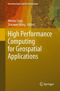 High Performance Computing for Geospatial Applications