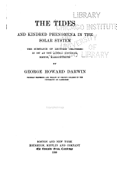 The Tides and Kindred Phenomena in the Solar System: The Substance of Lectures Delivered in 1897 at the Lowell Institute, Boston, Massachusetts