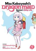 Miss Kobayashi s Dragon Maid  Kanna s Daily Life Vol  1 PDF