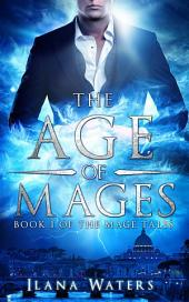 The Age of Mages: Book I of the Mage Tales