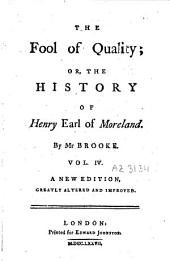 The Fool of Quality Or the History of Henry Earl of Moreland: Volume 4