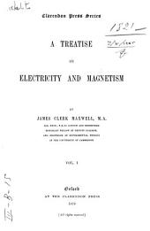 A Treatise on Electricity and Magnetism: 1, Volume 2