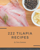 222 Tilapia Recipes