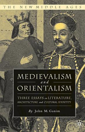 Medievalism and Orientalism PDF
