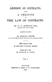 Addison on Contracts: Being a Treatise on the Law of Contracts, Volume 1
