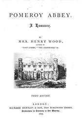 Mrs. Wood's Novels: Pomeroy Abbey. 3d ed. 1879