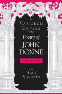 The Variorum Edition of the Poetry of John Donne  pt  1  The holy sonnets PDF