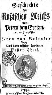 Geschichte des Rußischen Reichs unter Petern dem Großen: Erster Theil, Band 1