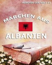 Märchen aus Albanien (Märchen der Welt)
