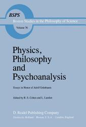 Physics, Philosophy and Psychoanalysis: Essays in Honor of Adolf Grünbaum