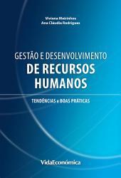 Gestão e desenvolvimento de recursos humanos : Tendências e boas práticas