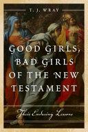 Good Girls  Bad Girls of the New Testament PDF