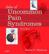 Atlas of Uncommon Pain Syndromes E-Book: Edition 3