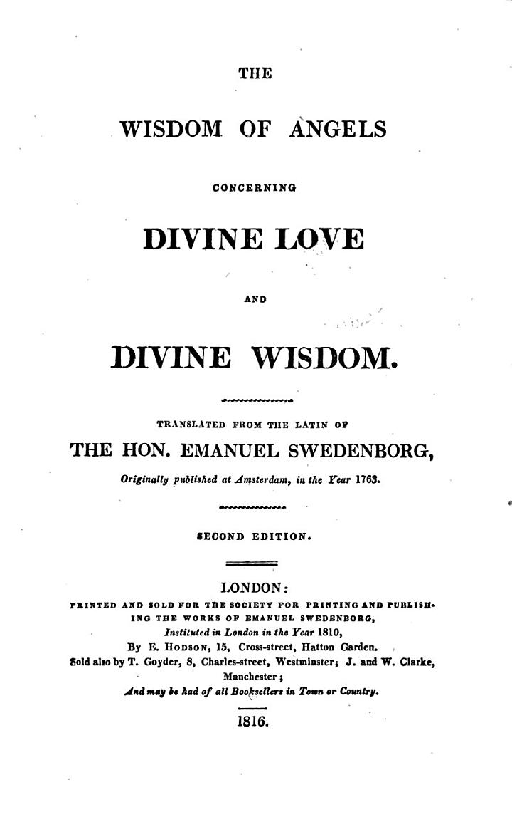 The wisdom of angels, concerning divine love and divine wisdom, tr. [by N. Tucker].