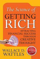 The Science of Getting Rich  Attracting Through Creative Thought PDF
