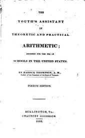 The Youth's Assistant in Theoretic and Practical Arithmetic: Designed for the Use of Schools in the United States