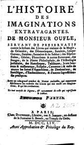 L'histoire des imaginations extravagantes de Monsieur Oufle: servant de préservatif contre la lecture des livres qui traitent de la magie, du grimoire, Volumes1à3