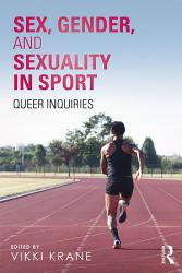 Sex Gender And Sexuality In Sport Book PDF