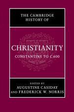 The Cambridge History of Christianity: Volume 2, Constantine to C.600